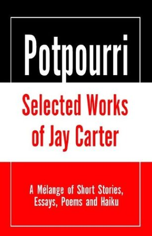 Potpourri, Selected Works of Jay Carter