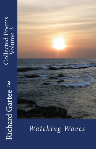 Watching Waves: Collected Poems Volume 3
