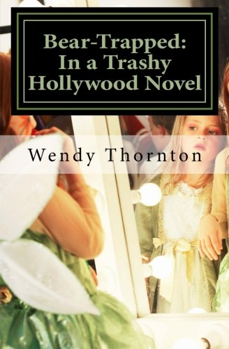 Bear-Trapped:: In a Trashy Hollywood Novel (Bear Huff, Detective) (Volume 1)