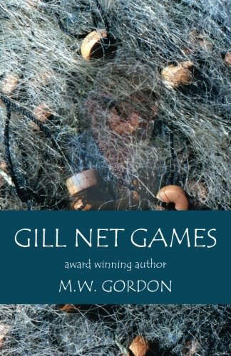Gill Net Games (Macduff Brooks Fly Fishing Mysteries) (Volume 4)