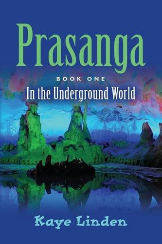 Prasanga: In the Underground World – Book One