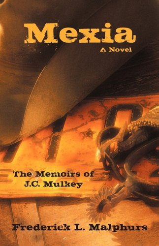 Mexia: The Memoirs of J.C. Mulkey: A Novel