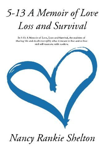 5-13: A Memoir of Love, Loss and Survival