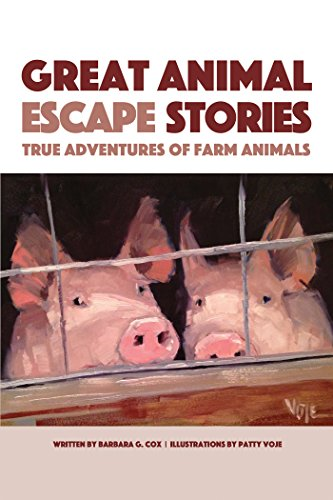 Great Animal Escape Stories: True Adventures of Farm Animals