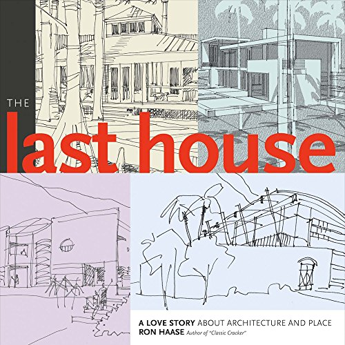The Last House: A Love Story About Architecture and Place