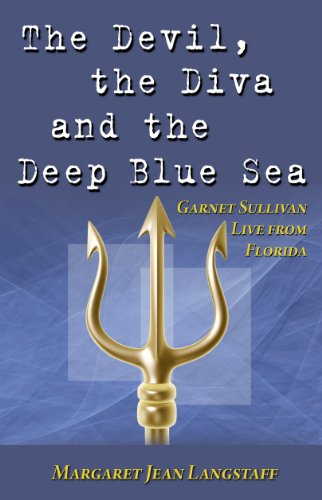 The Devil, the Diva and the Deep Blue Sea (Garnet Sullivan Live from Florida Series Book 2)