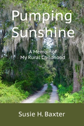 Pumping Sunshine: A Memoir of My Rural Childhood