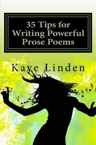 35 Tips for Writing Powerful Prose Poems (35 Tips series for Writers) (Volume 2)
